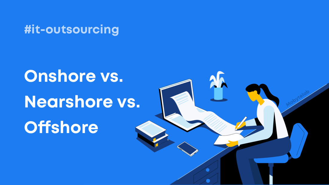 Onshore vs. Nearshore vs. Offshore : What are the differences?