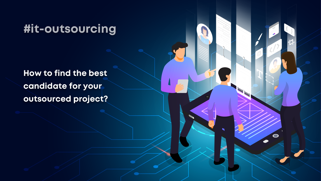 How to find the best candidate for your outsourced project?