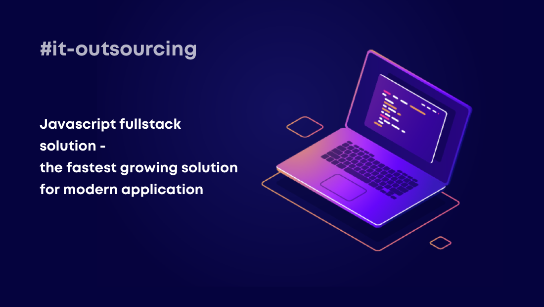 Javascript Full-Stack Solution is Growing Fast for the Modern Web Application