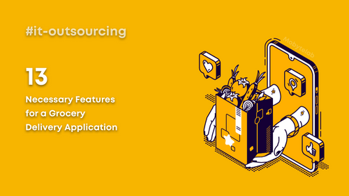13 Necessary Features for a Grocery Delivery Application